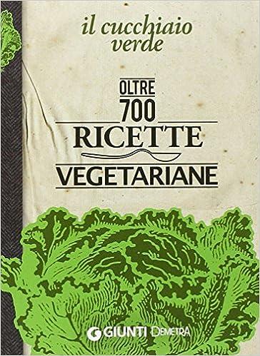 oltre 700 ricette vegetariane w pedrotti libri