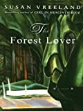 The Forest Lover, Susan Vreeland, 0786263962