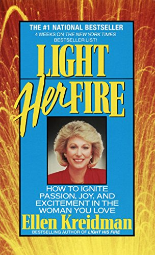 Light Her Fire: How to Ignite Passion, Joy, and Excitement in the Woman You Love (Best Anal On The Web)