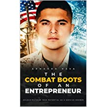 The Combat Boots Of Entrepreneur: Unlocking your true potential as a Service Member