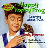 img - for The Happy-Hoppy Frog (Gabe & Critters) book / textbook / text book
