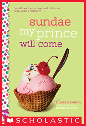 Sundae My Prince Will Come: A Wish Novel (null)
