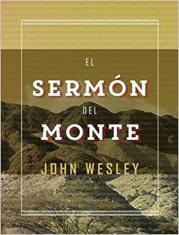 El Sermon del Monte: Wesley John: 9789875574441: Amazon.com: Books