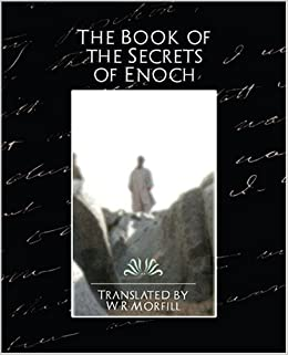 Book The Book of the Secrets of Enoch by By W. R. Mo Translated by W. R. Morfill (2007-05-11)