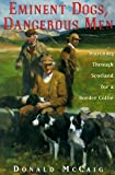 Eminent Dogs, Dangerous Men, Donald McCaig, 1558216707