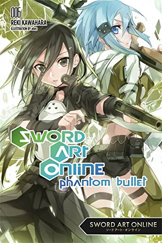 Sword Art Online 6: Phantom Bullet - light novel