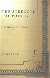 The Strength of Poetry (Oxford Lectures)