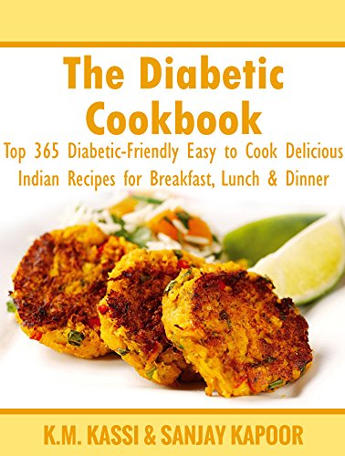 The diabetic cookbook top 365 diabetic friendly easy to cook the diabetic cookbook top 365 diabetic friendly easy to cook delicious indian recipes for breakfast lunch dinner forumfinder Gallery