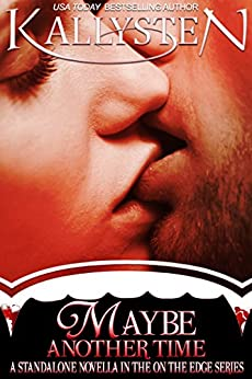 Maybe Another Time: A standalone BBW vampire novella in the On The Edge series by [Kallysten]