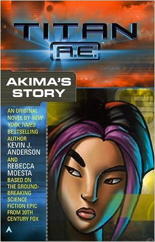 Titan AE: Akimas Story: Amazon.es: Kevin J. Anderson, Rebecca Moesta: Libros en idiomas extranjeros