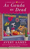 As Gouda as Dead (Cheese Shop Mystery Book 6)