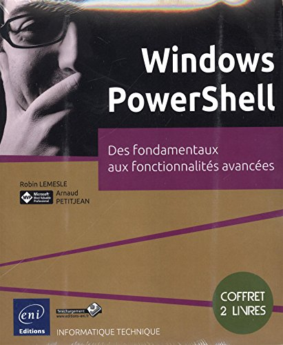 Windows PowerShell - Coffret de 2 livres : Des fondamentaux aux fonctionnalités avancées