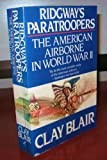Ridgway's Paratroopers, Clay Blair, 0688067549
