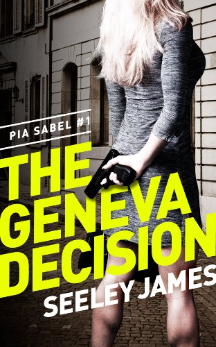 <strong>Introducing A New Kick-Ass Heroine Who Plays to Win - Seeley James's Brand New Mystery <em>The Geneva Decision: Pia Sabel #1 (PIa Sabel Thrillers)</em> - 5 Stars & Just $2.99 on Kindle</strong>