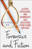 Forensics and Fiction: Clever, Intriguing, and Downright Odd Questions from Crime Writers