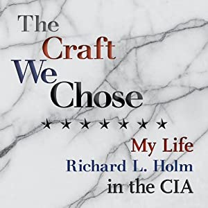 The Craft We Chose: My Life in the CIA Audiobook