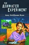 The Ashwater Experiment, Amy Goldman Koss, 0803723911