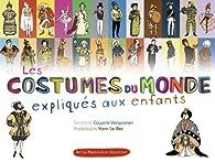 Les costumes du monde expliqués aux enfants par Sandrine Couprie-Verspieren