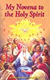 My Novena to the Holy Spirit, Lawrence G. Lovasik, 0899422179