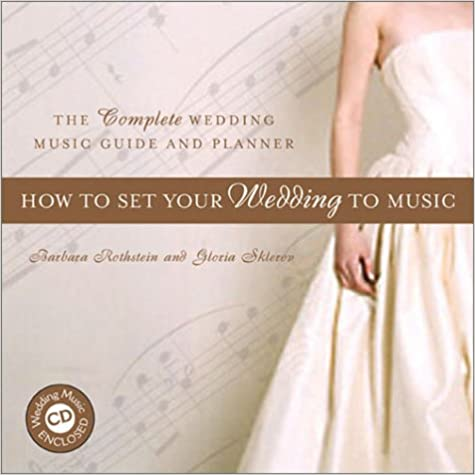 How To Set Your Wedding To Music: The Complete Wedding Music