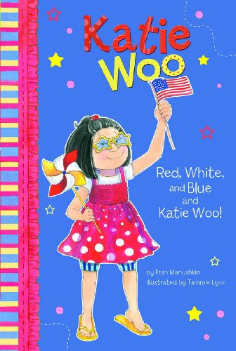 4TH OF JULY books for kids ages 1 year to 10 - toddler, preschool & school ageRed, White, and Blue and Katie Woo!