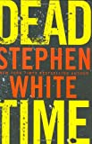 Dead Time, Stephen White, 0525950060
