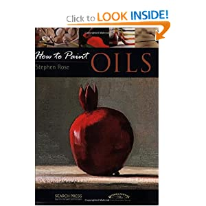 Oils (How to Paint) Stephen Rose
