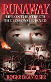 Runaway: Life on the Streets--The Lessons Learned