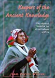 img - for Keepers of the Ancient Knowledge: The Mystical World of the Q'Ero Indians of Peru book / textbook / text book