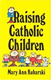 img - for Raising Catholic Children book / textbook / text book