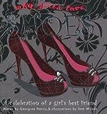 Why Girls Love Shoes, Georgina Harris, 1907030743