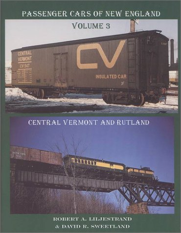 Passenger Cars of New England: Central Vermont and Rutland