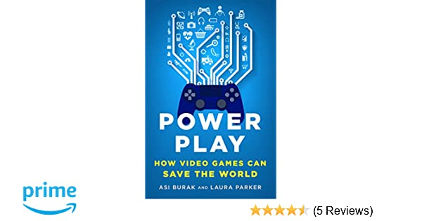 Amazon com: Power Play: How Video Games Can Save the World