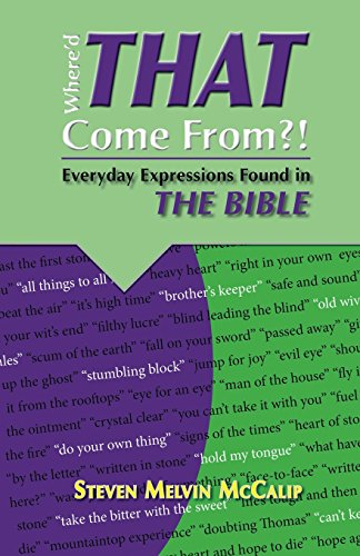 Where'd That Come From?: Everyday Expressions Found in the Bible