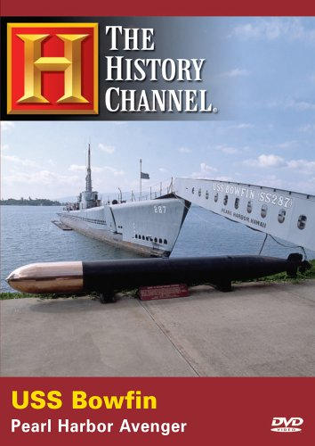 USS Bowfin - Pearl Harbor Avenger (History Channel) by A&E