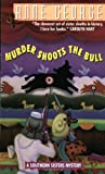 Front cover for the book Murder Shoots the Bull by Anne George