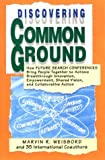 Discovering Common Ground, Marvin R. Weisbord and 35 International Staff, 1881052087