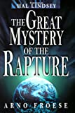 The Great Mystery of the Rapture, Arno Froese, 0937422436