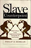 Slave Counterpoint, Philip D. Morgan and Omohundro Institute of Early American History and Cu, 0807824097