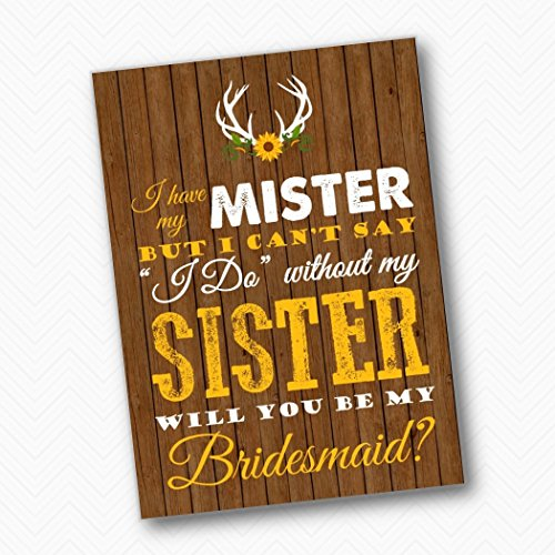 (PRINTED Rustic Sunflower deer antler Single Sided 5x7 I have My Mister but I can't say I do without my Sister Note Card & Envelope. Will you be my Bridesmaid card.)