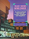 Trade Shows Worldwide, Thomson Gale Staff, 0787634956