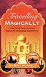 Travelling Magically, Rima A. Morrell, 0749928182