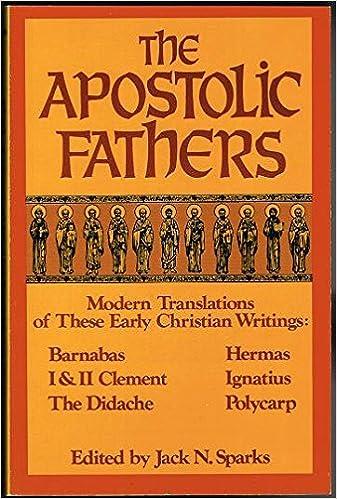 Early Christian writings - the Apostolic Fathers