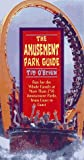 The Amusement Park Guide, Tim O'Brien, 0762700483
