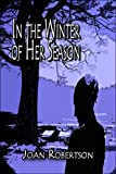 In the Winter of Her Season, Joan Robertson, 1413760864