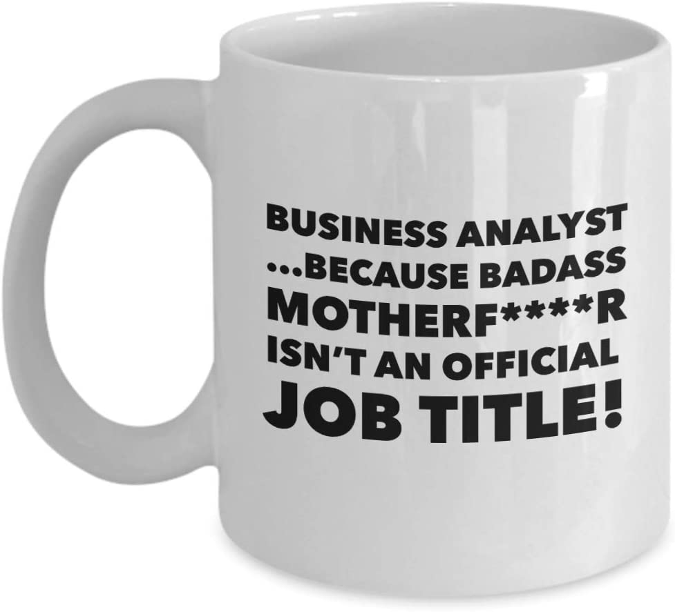 Business Analyst Mug - Coffee Mug Gifts For Project Manager CIO CTO Change CFO - Birthday Gifts - Best Funny Name Cup for Co Worker Office Colleague Friend - Novelty Gift Unique Idea White Sexy