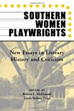 img - for Southern Women Playwrights: New Essays in History and Criticism book / textbook / text book
