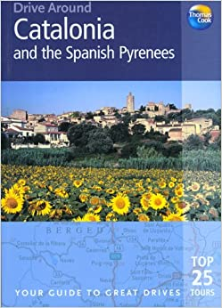 >UPDATED> Drive Around Catalonia & The Spanish Pyrenees: Your Guide To Great Drives (Drive Around - Thomas Cook). pregunta lugar projects stats Click