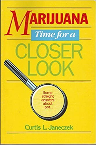 Marijuana: Time for a Closer Look: Some Straight Answers about Pot... by Curtis L. Janeczek (1980)