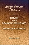 Lectures on the Elementary Psychology of Feeling and Attention, Titchener, Edward Bradford, 1402171080